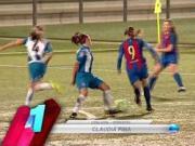 女足姑娘一条龙进球,上周拉玛西亚五佳球