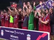 英超亚洲杯夺冠,看看利物浦赛后捧杯精彩瞬间