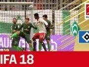 这个汉堡不好吃!FIFA18模拟云达不莱梅对阵汉堡
