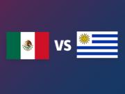 墨西哥vs乌拉圭:苏亚雷斯领衔